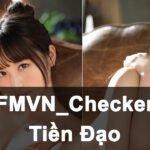 FMVN checker tien dao